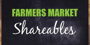 Farmers Market Shareables